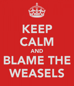 keep-calm-and-blame-the-weasels